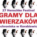 27 Henschke Festival – gramy dla zwierzaków z Korabiewic