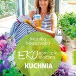 Ekonomiczna Ekologiczna Kuchnia Moniki Mrozowskiej